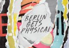Get Physical presents Berlin Gets Physical Vol. 1