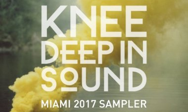Knee Deep In Sound Miami 2017 Sampler