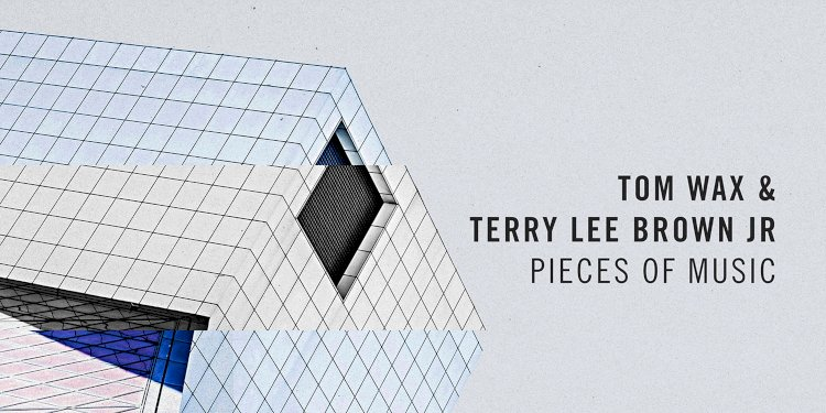 Pieces Of Music LP by Terry Lee Brown Jr. and Tom Wax. Rhythm Distrikt