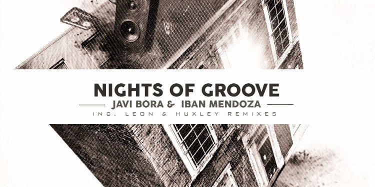 Nights Of Groove EP by Javi Bora & Iban Mendoza. Photo by Roush