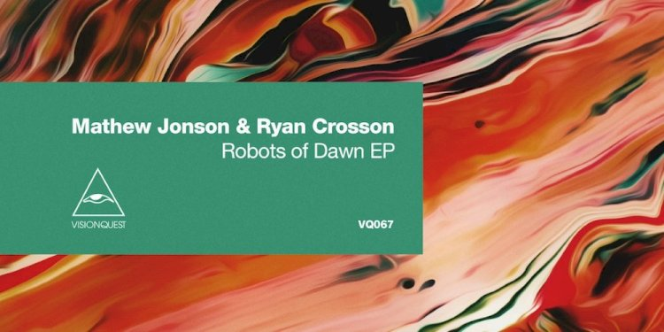 Robots of Dawn EP by Mathew Jonson & Ryan Crosson. Photo by Visionquest