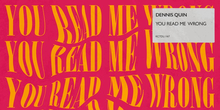 You Read Me Wrong EP by Dennis Quin. Photo by Madhouse Records