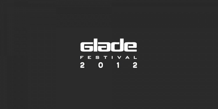 Headliners announced for Glade Festival 2012