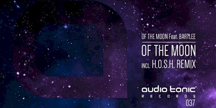 Of The Moon EP by Of The Moon feat. Bartlee. Photo by Audio Tonic Records