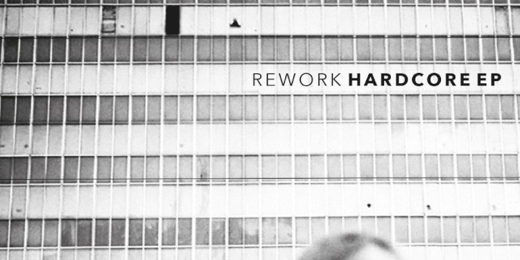 Hardcore EP by Rework. Photo by Meant Records