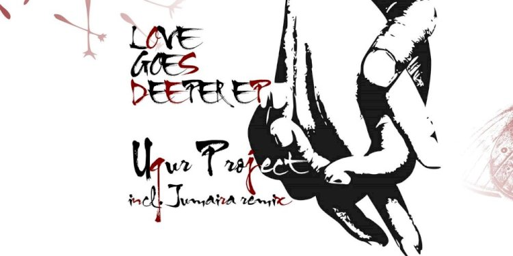 Love Goes Deeper EP by Ugur Project