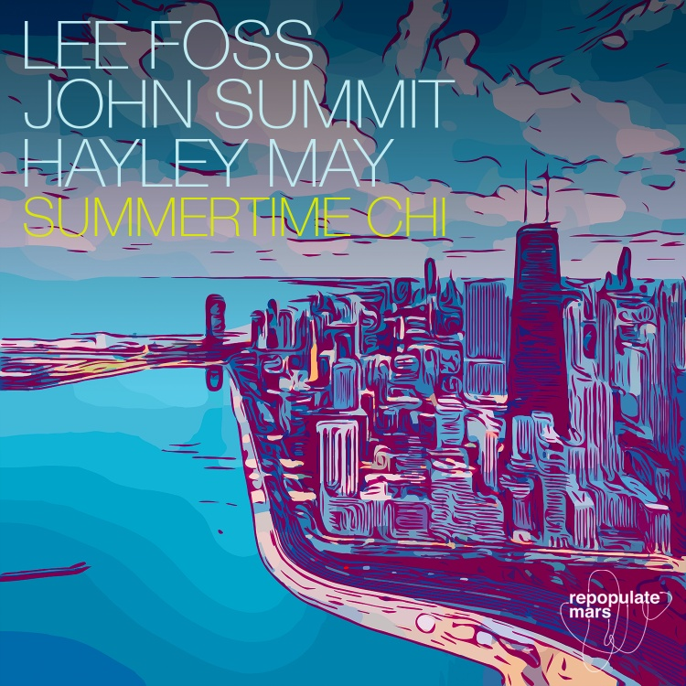 Summertime Chi by Lee Foss, John Summit feat. Hayley May