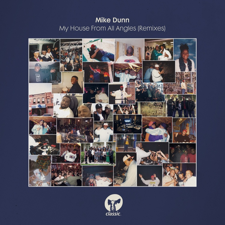 My House From All Angles (Remixes) by Mike Dunn. Photo by Classic Music Company