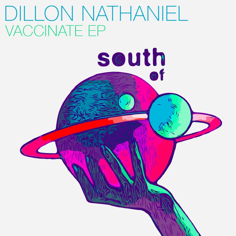Vaccinate EP by Dillon Nathaniel. Photo by South Of Saturn