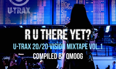R U There Yet? 20/20 Vision Mixtape Vol. 1 compiled by QMoog