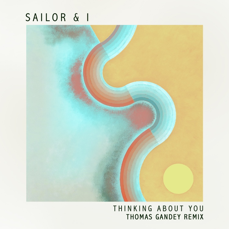 Thinking About You (Thomas Gandey Remix) by Sailor & I. Art by Metaphysical
